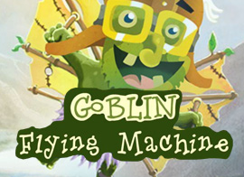 Goblin Flying Machine played 23 times to date.  Fly higher than the sky! Control this crazy flying goblin and help him reach the stars. The higher you get, the harder the games becomes. Play this HTML5 game on any device!