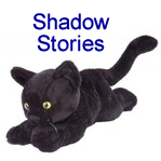 Shadow Stories played 258 times to date.  Shadow Stories: Shadow the cat and his friends