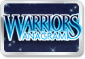 Warriors Anagrams played 700 times to date.  Are you clever enough to be a Warrior?  Test your wits with Warrior Anagrams.