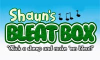 Shaun's Bleat Box played 972 times to date.  Click a sheep and make them bleat!